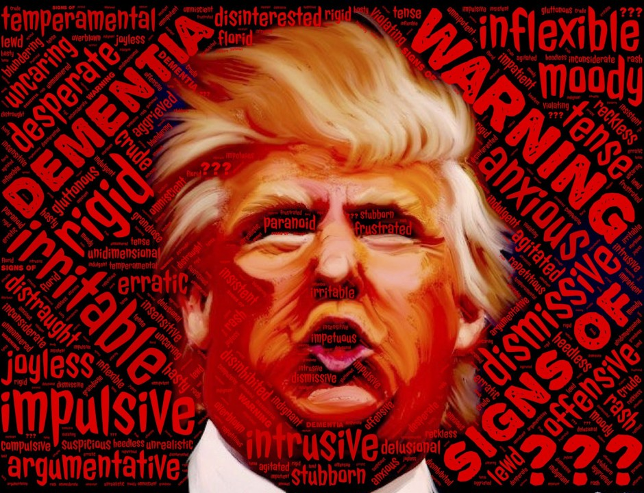 Artist rendering of Donald Trum'ps head, surrounded by words in red, such as rigid, joyless, dementia, warning, anxious, irritable, defensive.